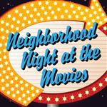 Neighborhood Night at the Movies